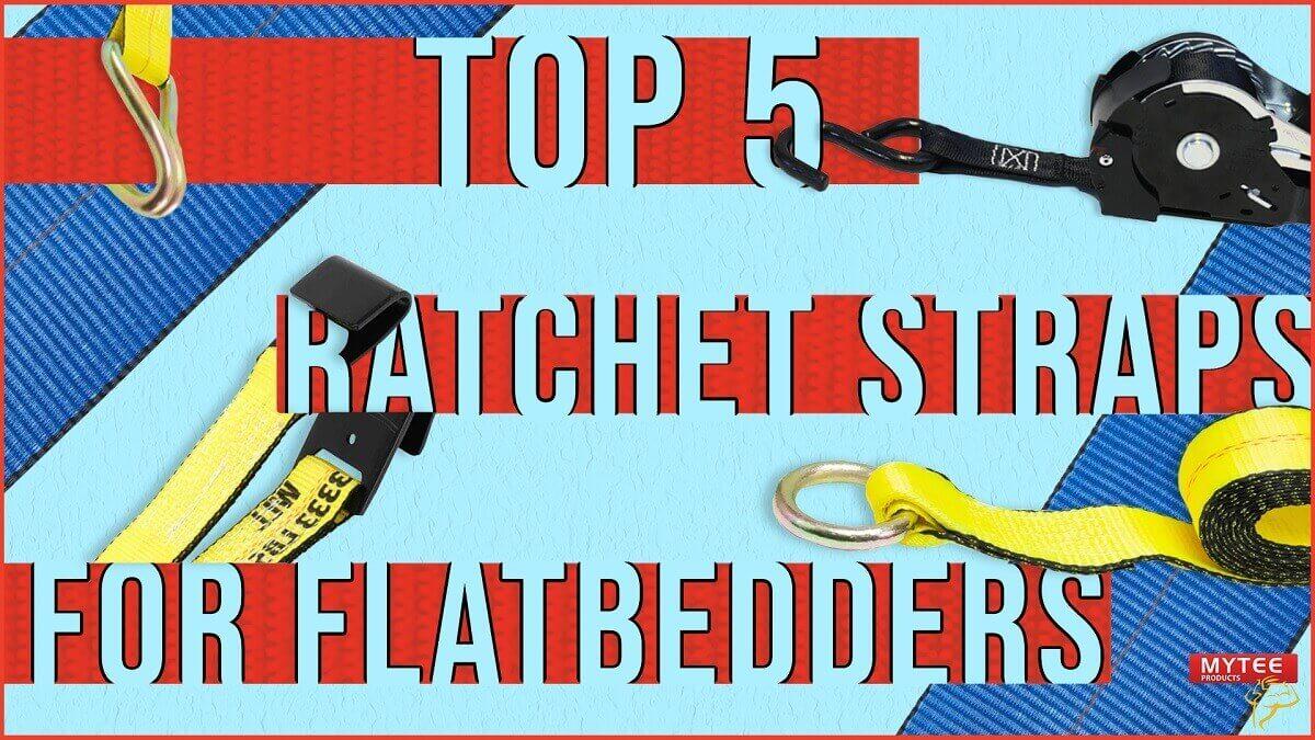 5 Ratchet Straps for Flatbedders!